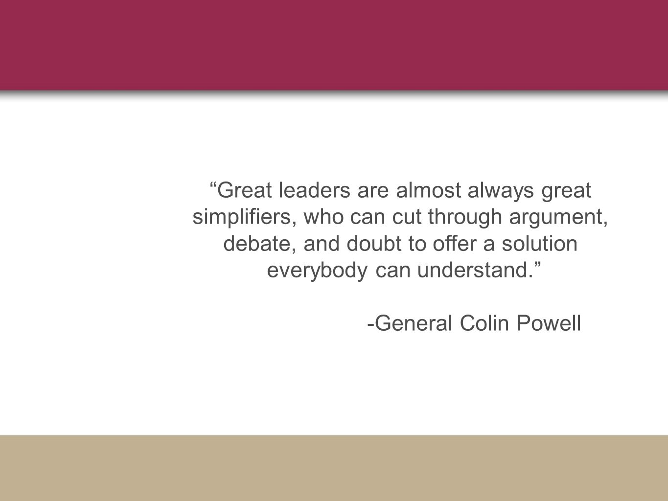 Great leaders are almost always great