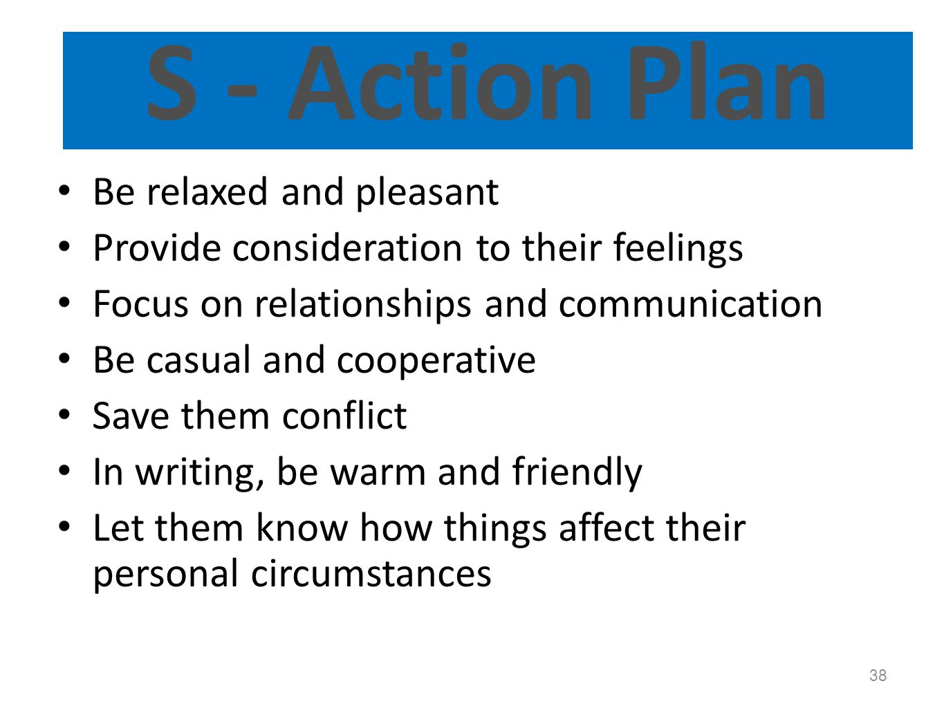 S - Action Plan Be relaxed and pleasant