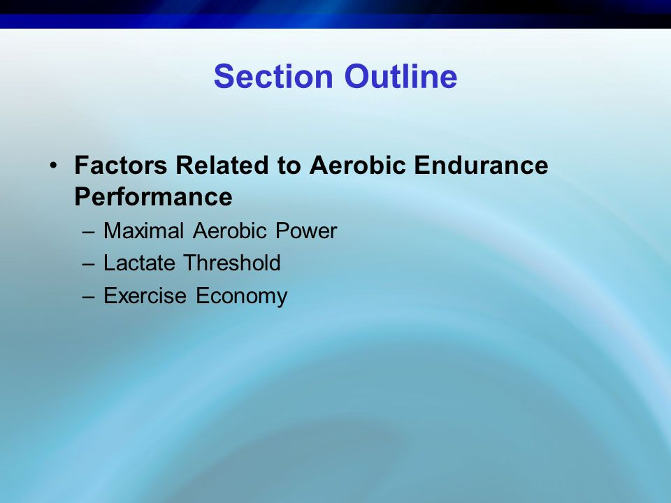 Section Outline Factors Related to Aerobic Endurance Performance