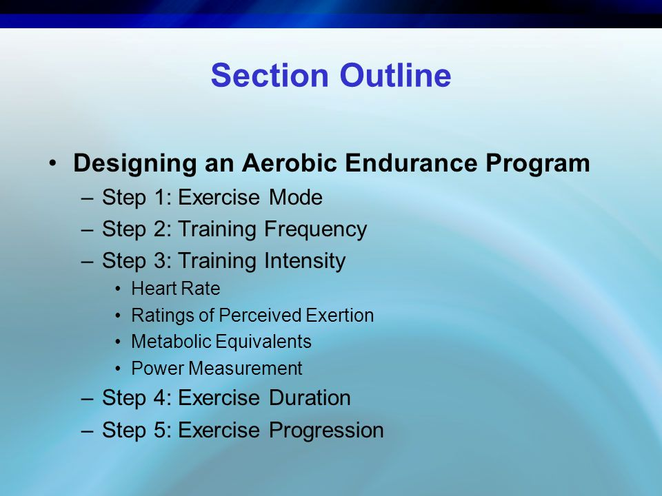 Section Outline Designing an Aerobic Endurance Program