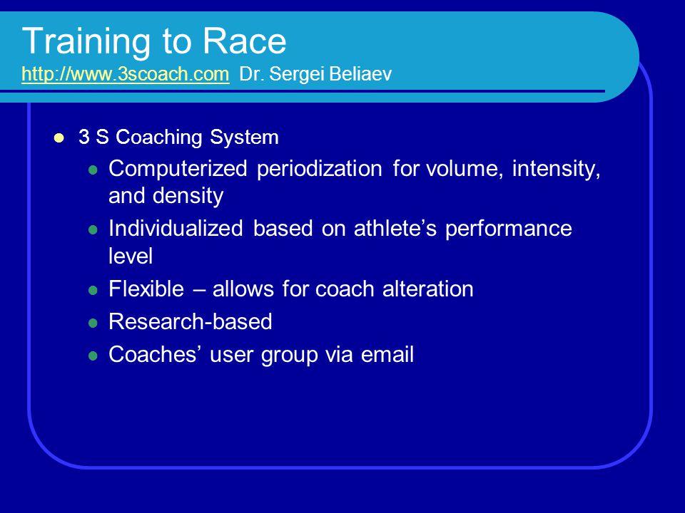 Training to Race http://www.3scoach.com Dr. Sergei Beliaev