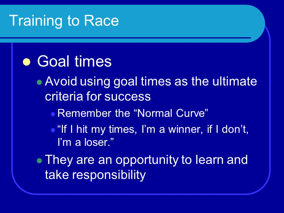 Goal times Training to Race