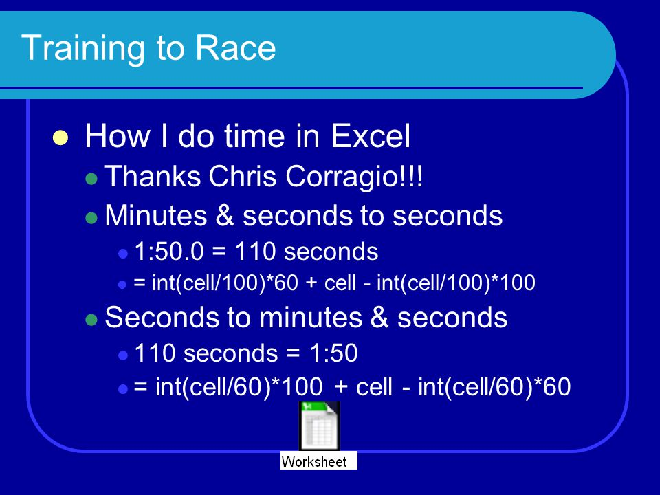 Training to Race How I do time in Excel Thanks Chris Corragio!!!