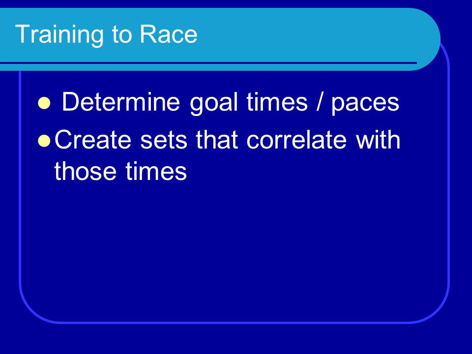 Determine goal times / paces
