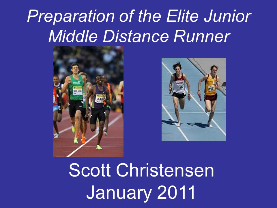 Preparation of the Elite Junior Middle Distance Runner