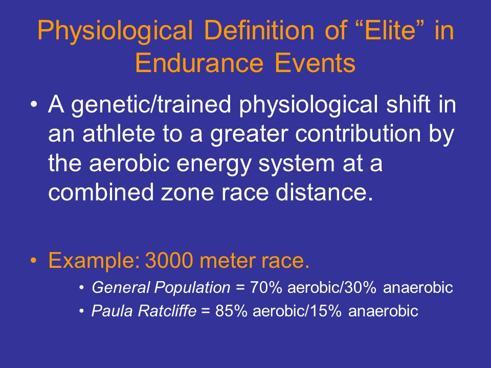 Physiological Definition of Elite in Endurance Events