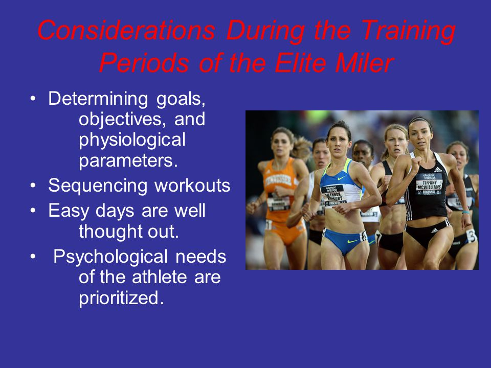 Considerations During the Training Periods of the Elite Miler