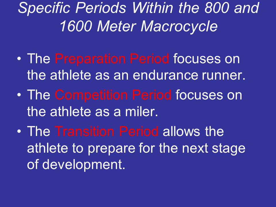 Specific Periods Within the 800 and 1600 Meter Macrocycle