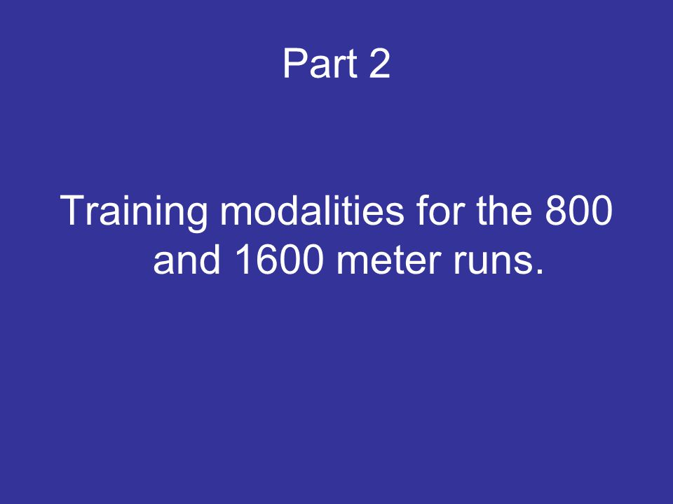 Training modalities for the 800 and 1600 meter runs.