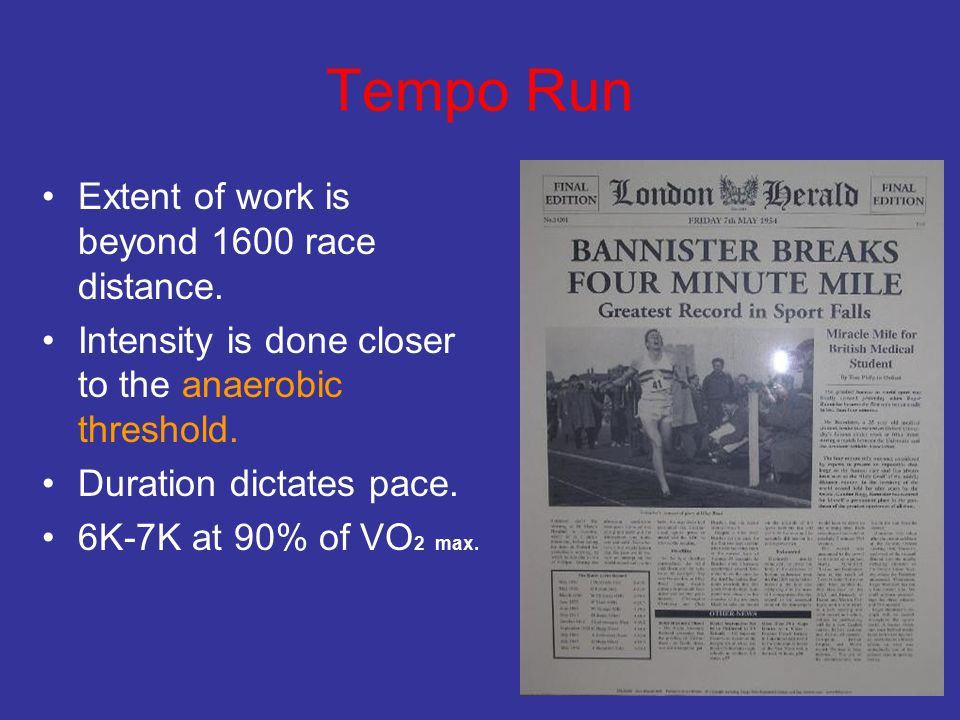 Tempo Run Extent of work is beyond 1600 race distance.