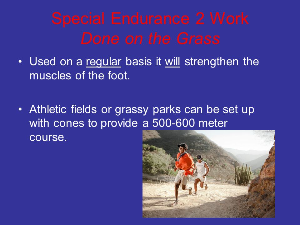 Special Endurance 2 Work Done on the Grass