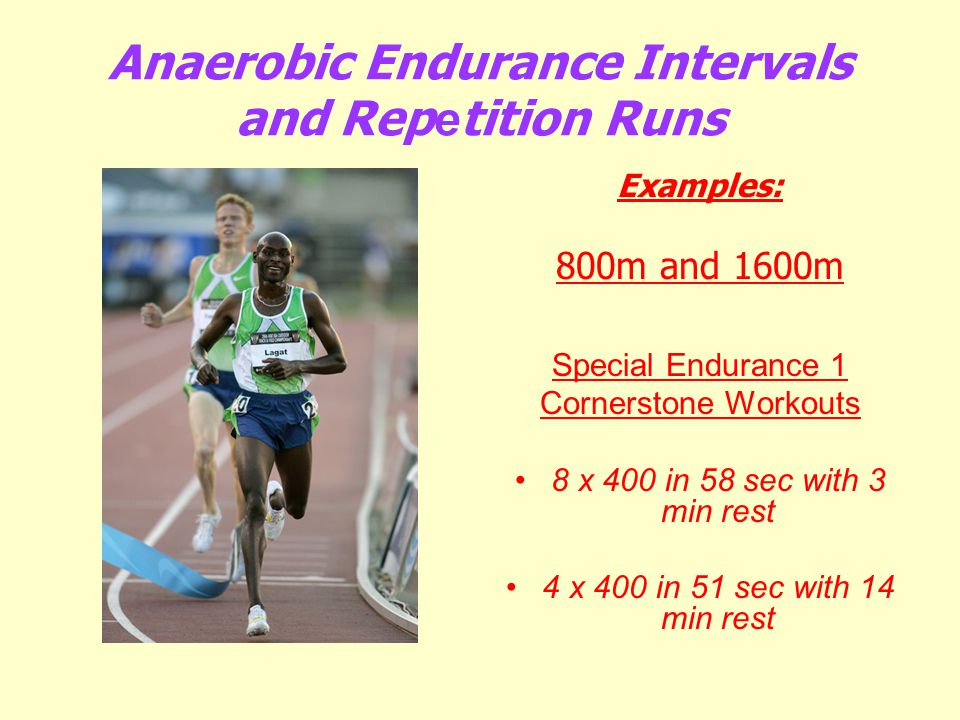 Anaerobic Endurance Intervals and Repetition Runs