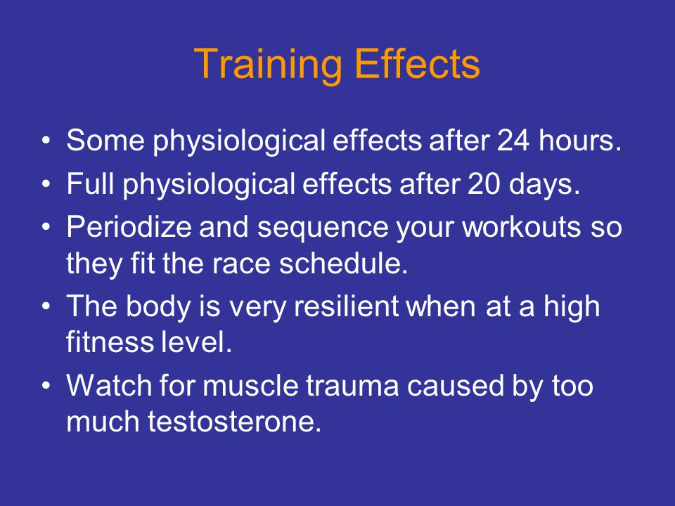 Training Effects Some physiological effects after 24 hours.