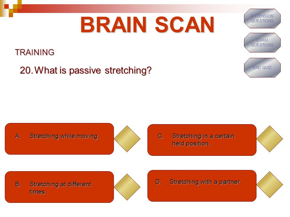 BRAIN SCAN What is passive stretching TRAINING