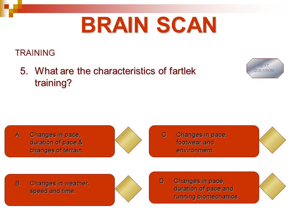 BRAIN SCAN What are the characteristics of fartlek training TRAINING