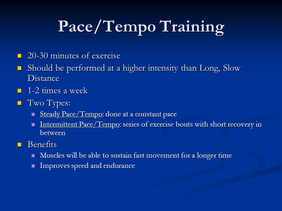 Pace/Tempo Training 20-30 minutes of exercise
