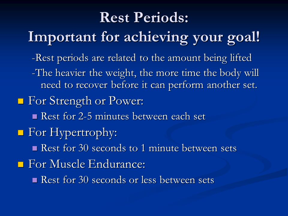Rest Periods: Important for achieving your goal!