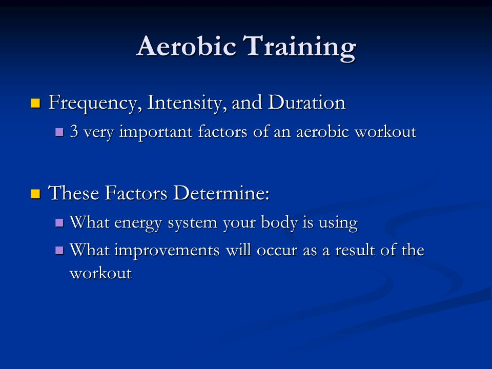 Aerobic Training Frequency, Intensity, and Duration