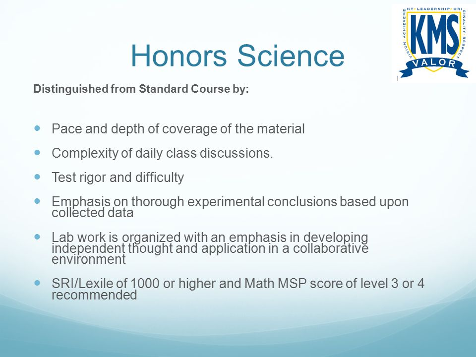 Honors Science Pace and depth of coverage of the material