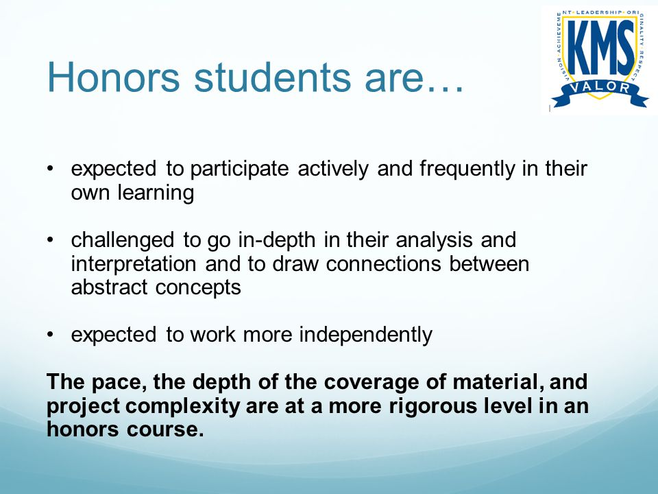 Honors students are… expected to participate actively and frequently in their own learning.