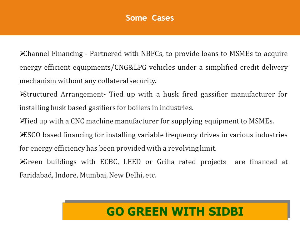 GO GREEN WITH SIDBI Some Cases