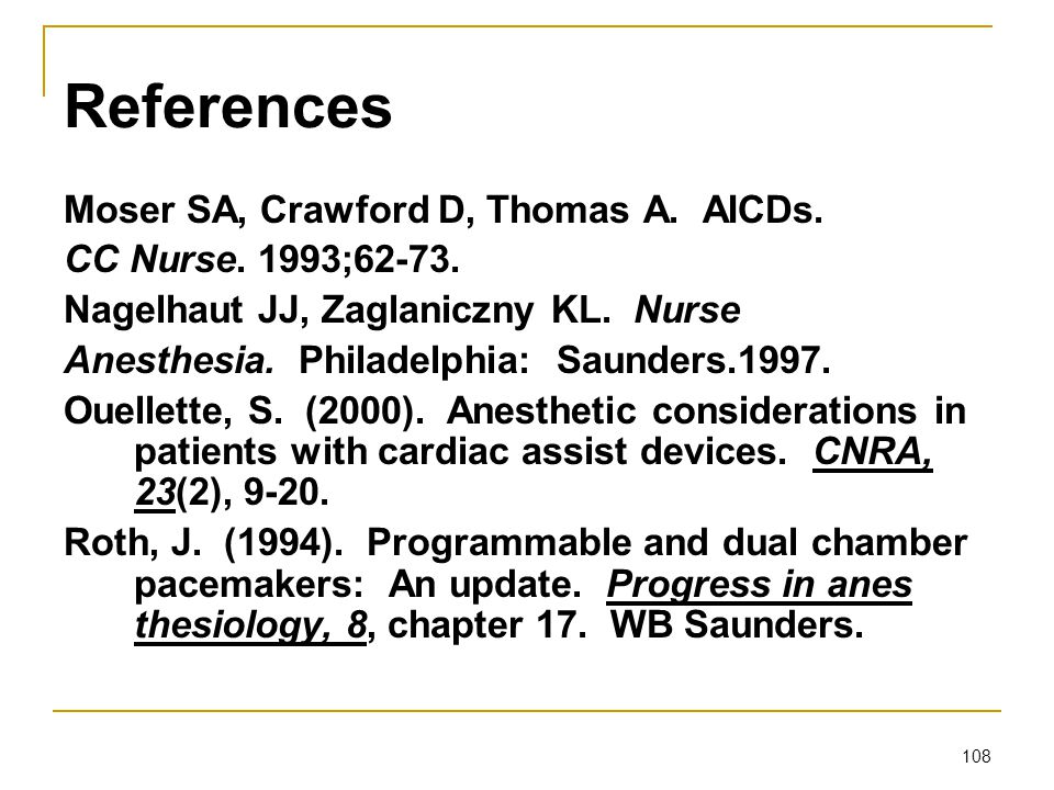 References Moser SA, Crawford D, Thomas A. AICDs.