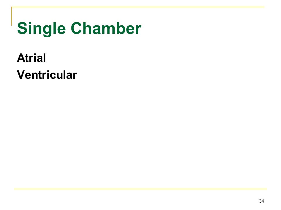 single chamber pacemaker atrial fibrillation Single-chamber pacemaker chronic atrial fibrillation single-chamber atrial pacing is relatively contraindicated in patients who have demonstrated.