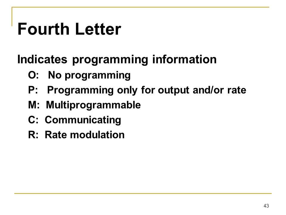 Fourth Letter Indicates programming information O: No programming