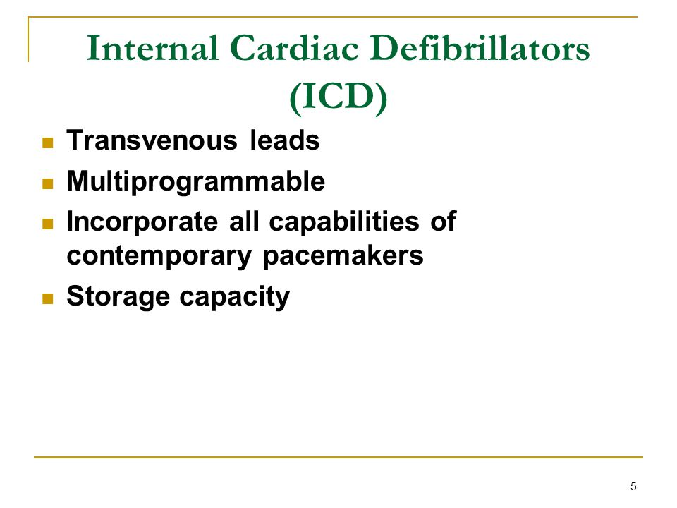 Internal Cardiac Defibrillators (ICD)