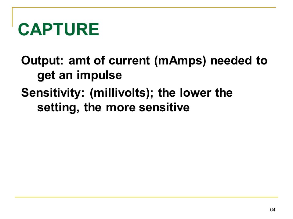 CAPTURE Output: amt of current (mAmps) needed to get an impulse