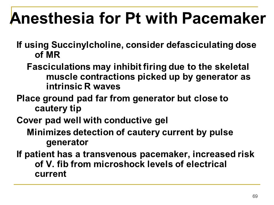 Anesthesia for Pt with Pacemaker