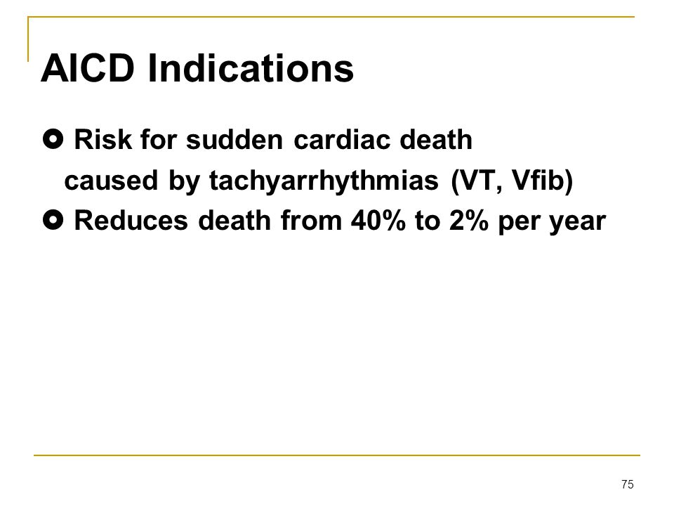 AICD Indications  Risk for sudden cardiac death