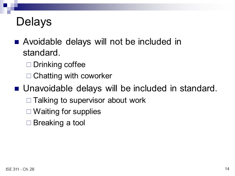 Delays Avoidable delays will not be included in standard.