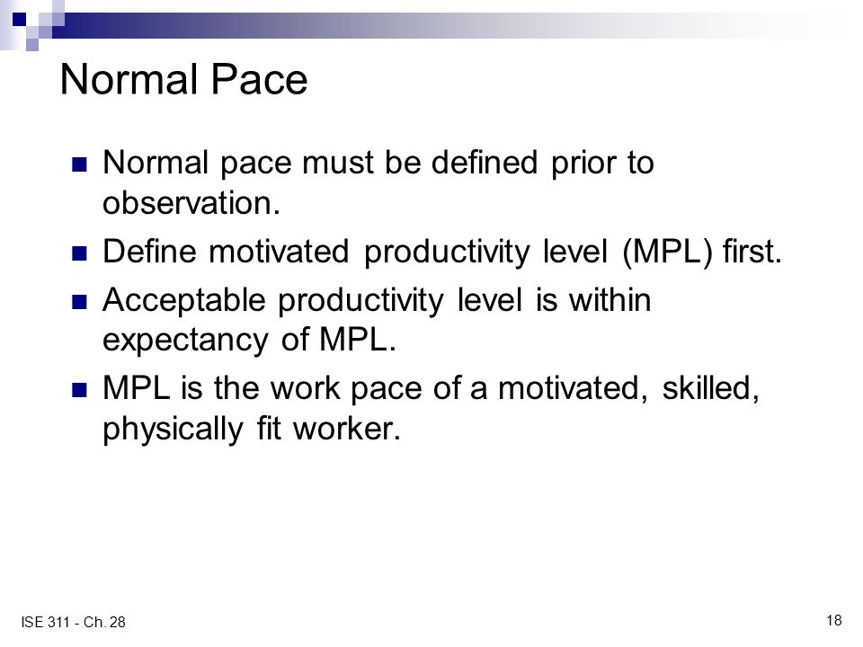 Normal Pace Normal pace must be defined prior to observation.