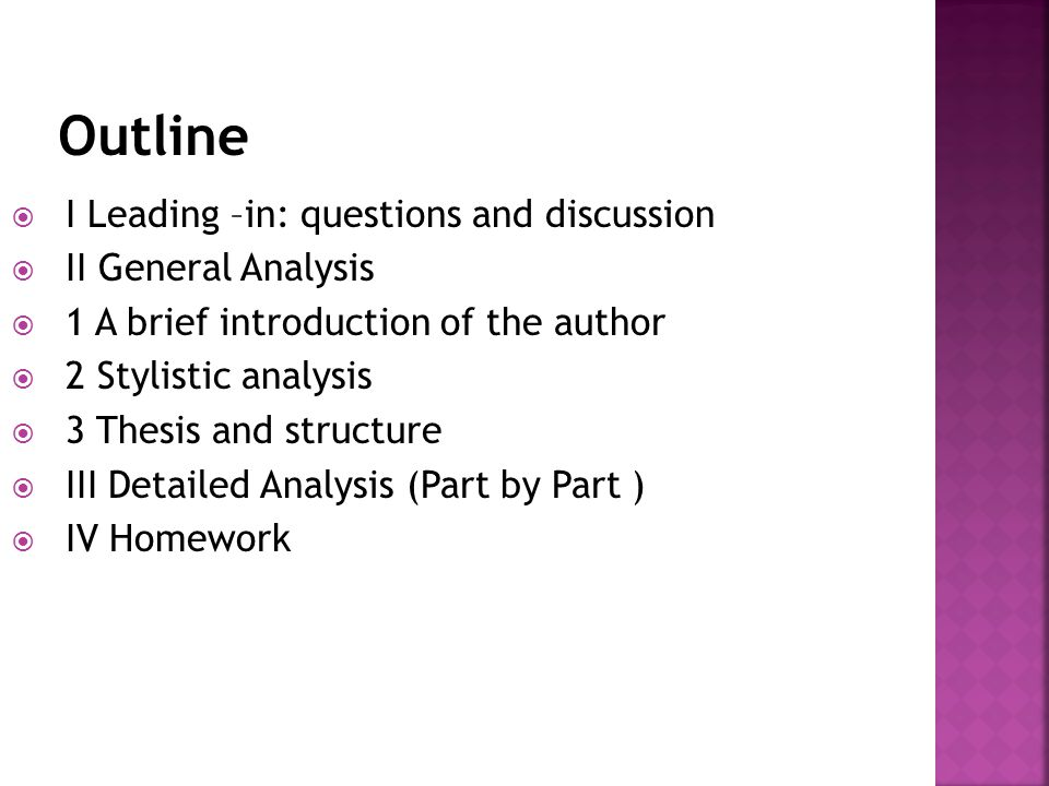 Outline I Leading –in: questions and discussion II General Analysis