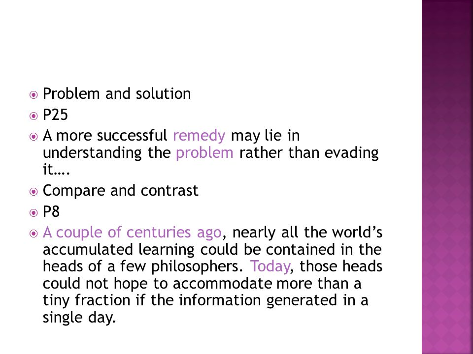 Problem and solution P25. A more successful remedy may lie in understanding the problem rather than evading it….