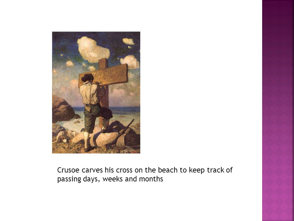 Crusoe carves his cross on the beach to keep track of passing days, weeks and months