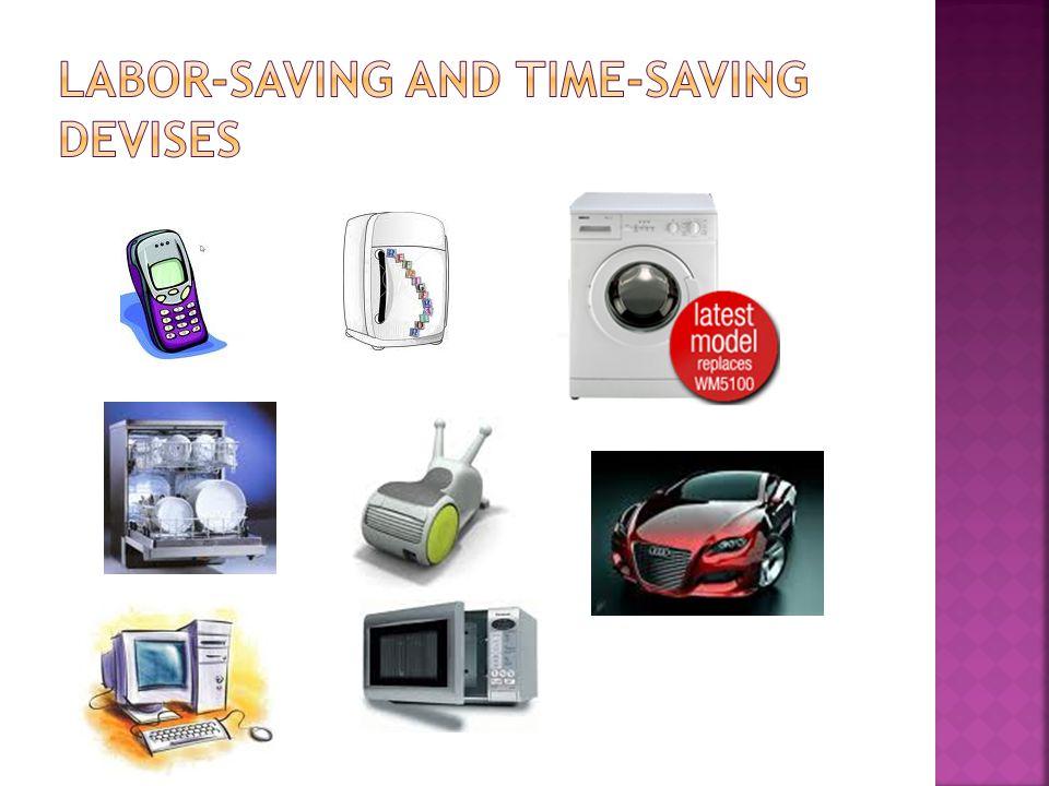 labor-saving and time-saving devises