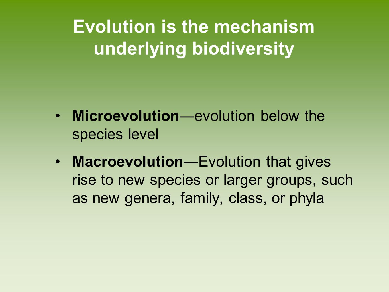 Evolution is the mechanism underlying biodiversity