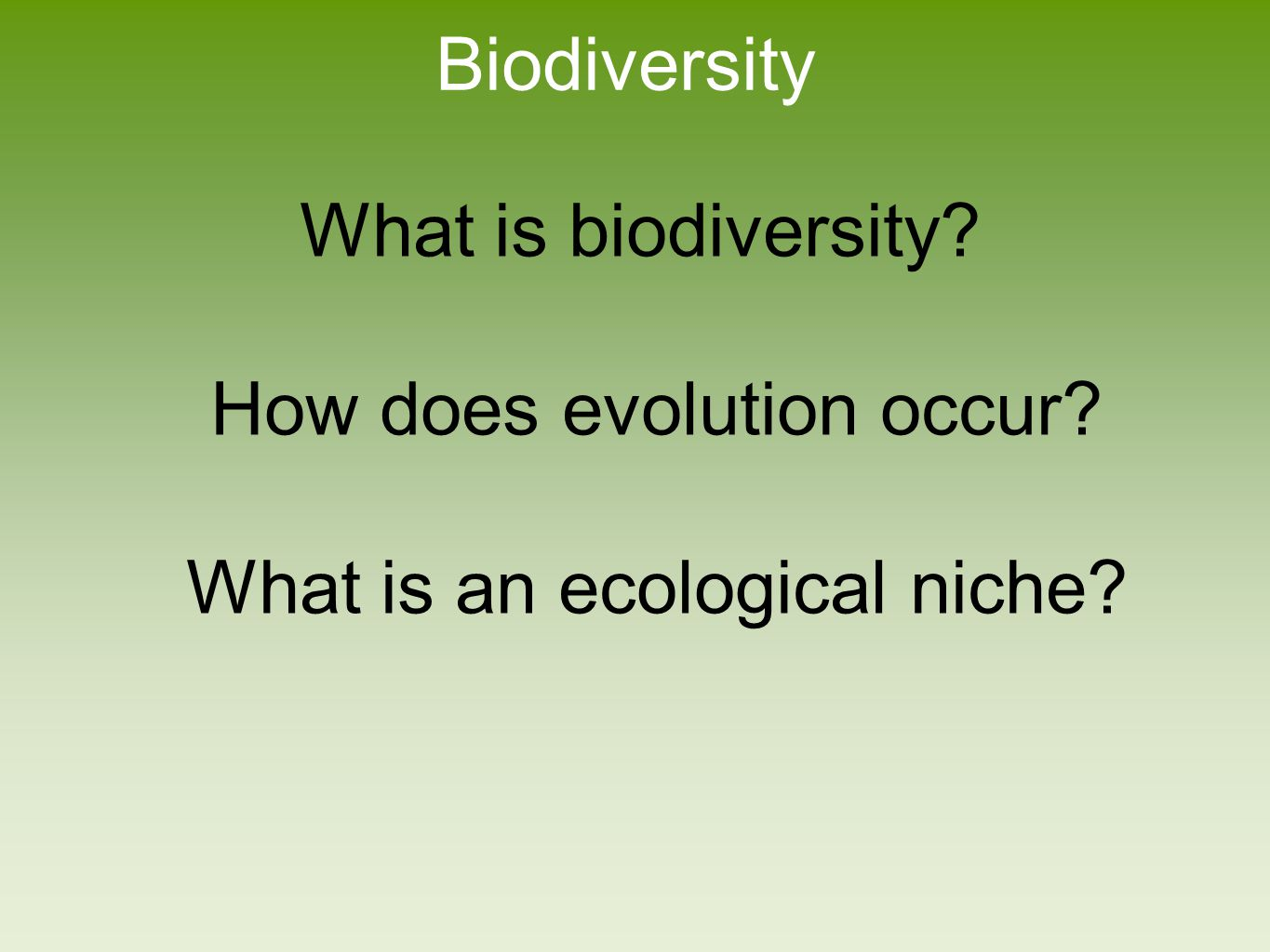 Biodiversity What is biodiversity How does evolution occur What is an ecological niche