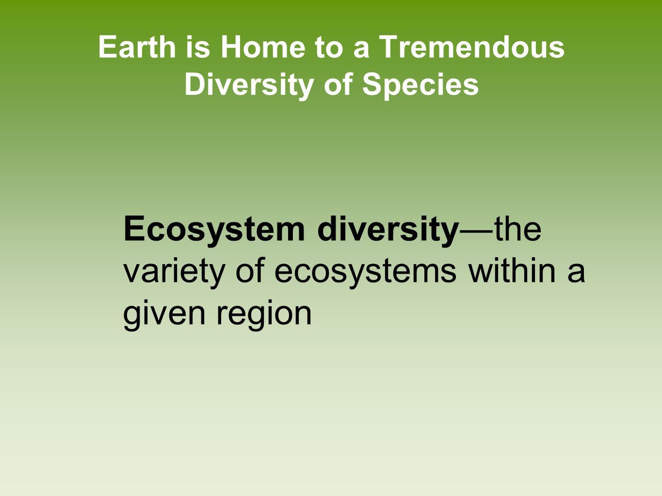 Earth is Home to a Tremendous Diversity of Species