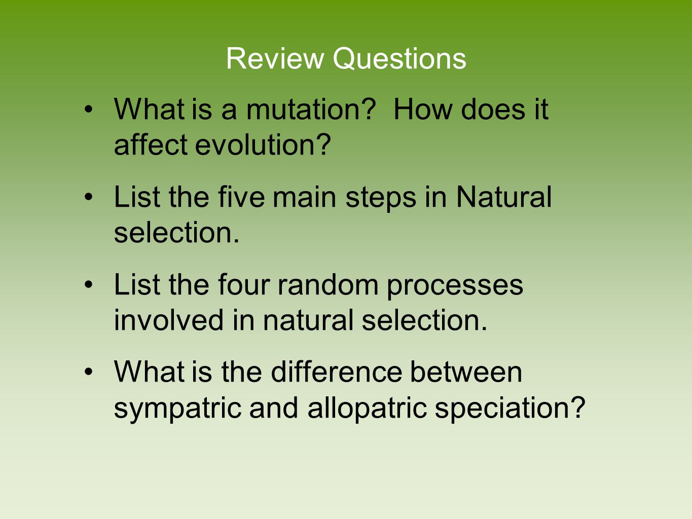 Review Questions What is a mutation How does it affect evolution List the five main steps in Natural selection.