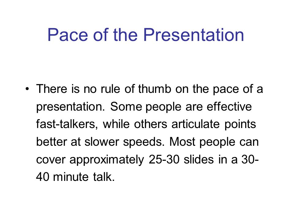 Pace of the Presentation