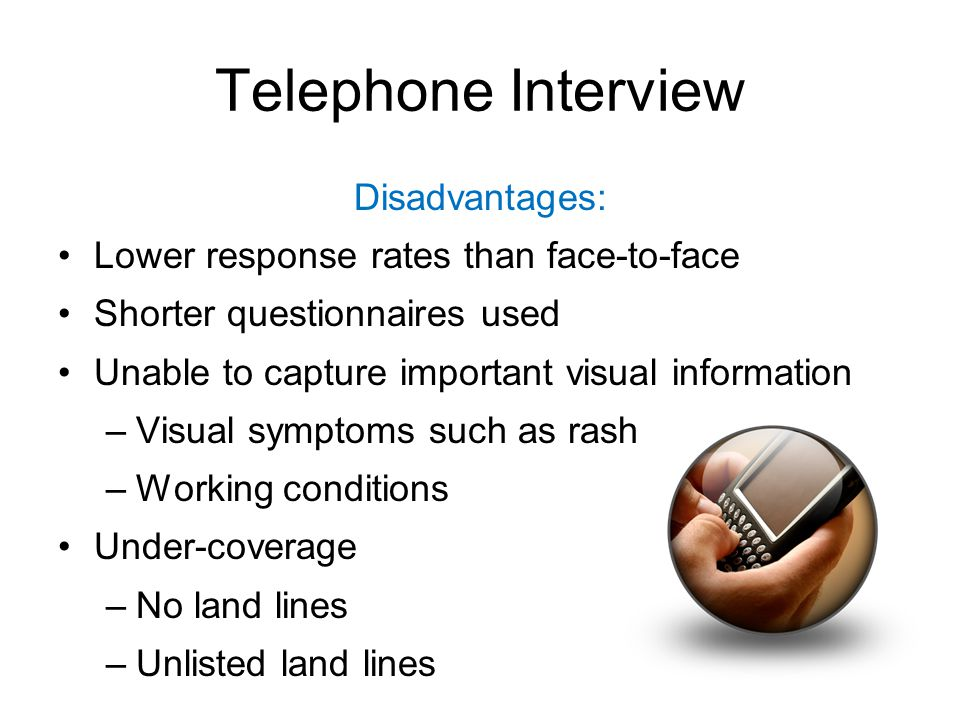 Telephone Interview Disadvantages: