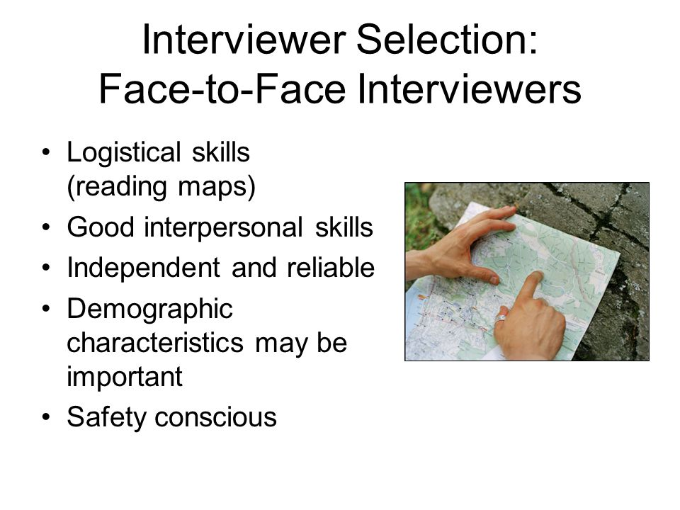 Interviewer Selection: Face-to-Face Interviewers