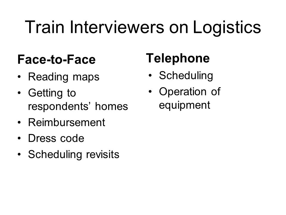 Train Interviewers on Logistics