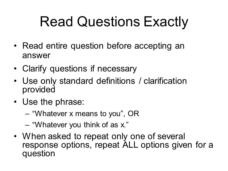 Read Questions Exactly