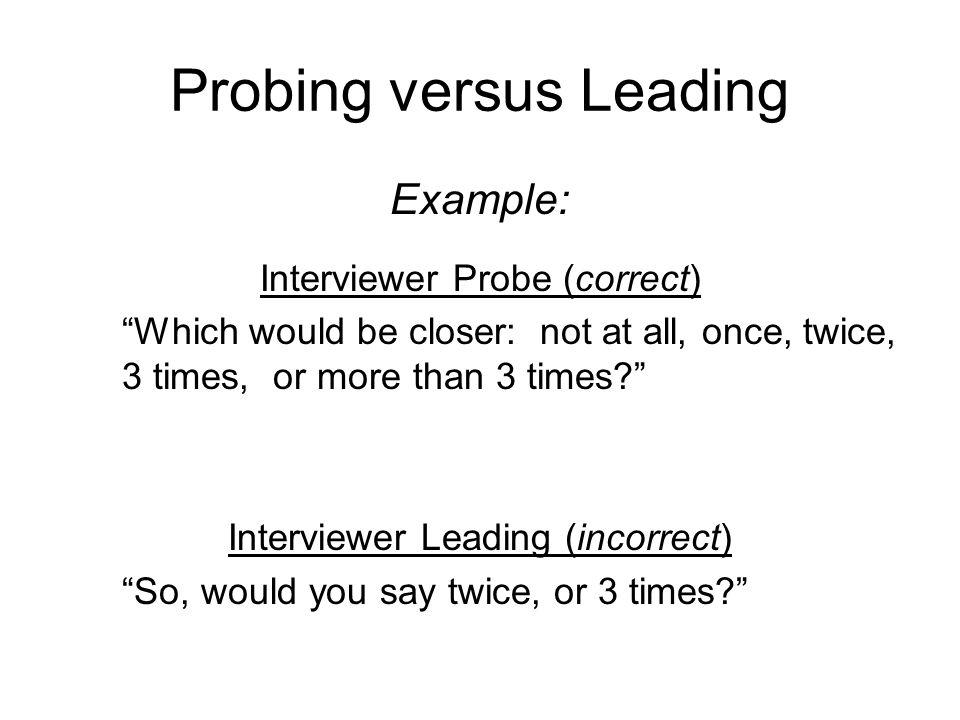 Probing versus Leading