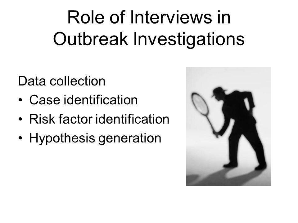 Role of Interviews in Outbreak Investigations