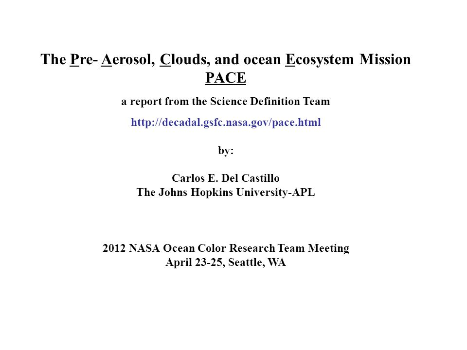 The Pre- Aerosol, Clouds, and ocean Ecosystem Mission PACE